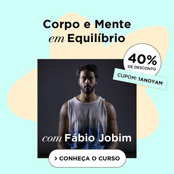 Conheça o Curso Yam Mente e Equilíbrio, com Fábio Jobim e aproveite o desconto de 40% com o cupom: 1ANOYAM